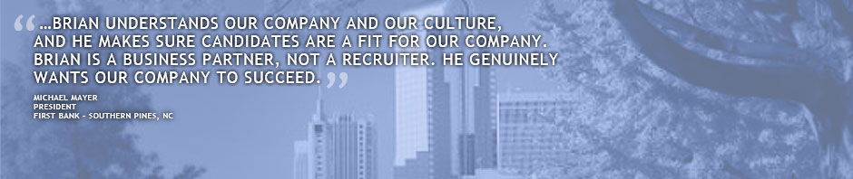 Brian understands our company and our culture, and he makes sure candidates are a fit for our company.  Brian is a business partner, not a recruiter.  He genuinely wants our company to succeed.
